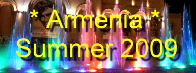 Click here for photos of Yerevan, Garni, Aragats, Echmiadzin and Region during June 2009