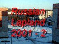 Visit our Russian Friends in the Russian Lapland Community  of Apatity during April 2001!