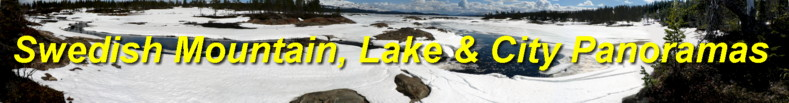 Click here for Valentina's Panoramas of the Swedish Jamtland Lakes and Mountains  - May 2007
