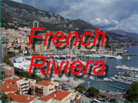 Come to the French Riviera, including Menton, Monaco, Cannes, Antibes and many hillside villages such as Eze and St Paul de Vence with their boutiques and restaurants!